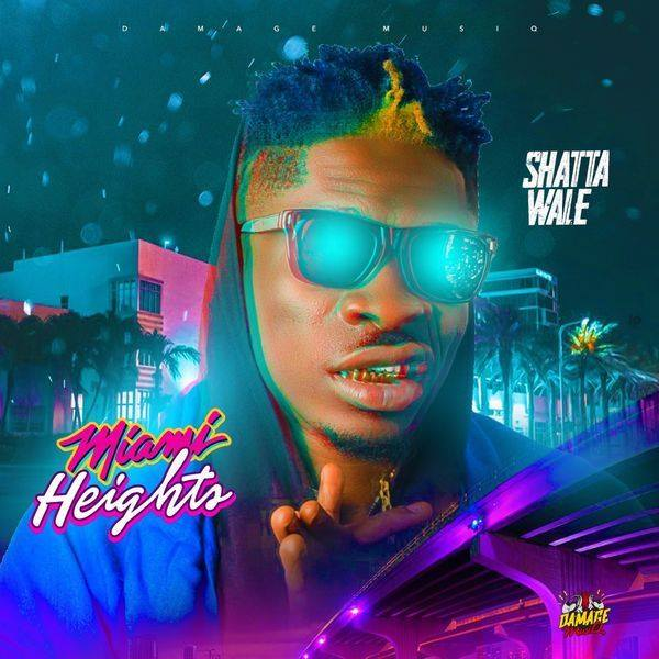 DOWNLOAD MP3 : Shatta Wale – Miami Heights