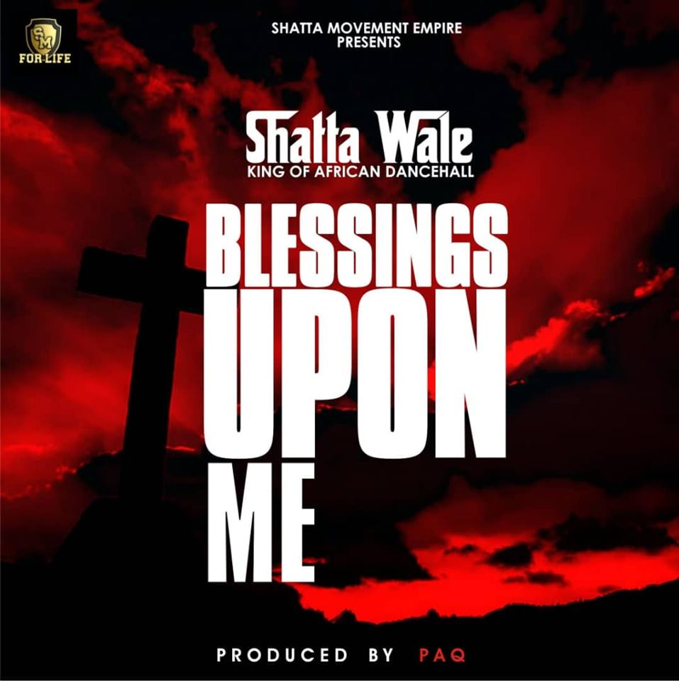 DOWNLOAD MP3 : Shatta Wale – Blessings Upon Me