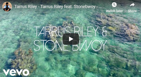 Tarrus Riley ft Stonebwoy – G.Y.A.L. (Official Video)