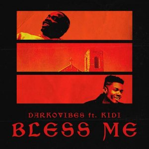 Darkovibes ft KiDi - Bless Me Lyrics