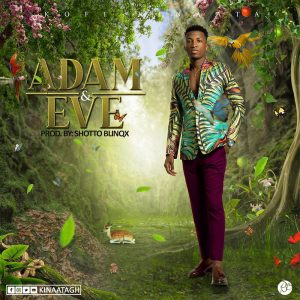 Kofi Kinaata - Adam And Eve (Prod By Shotto Blinqx)