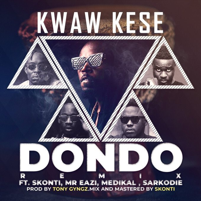 DOWNLOAD MP3: Kwaw Kese Ft Sarkodie x Mr Eazi x Medikal x Skonti – Dondo Remix (Prod. By Tony Gyngz)