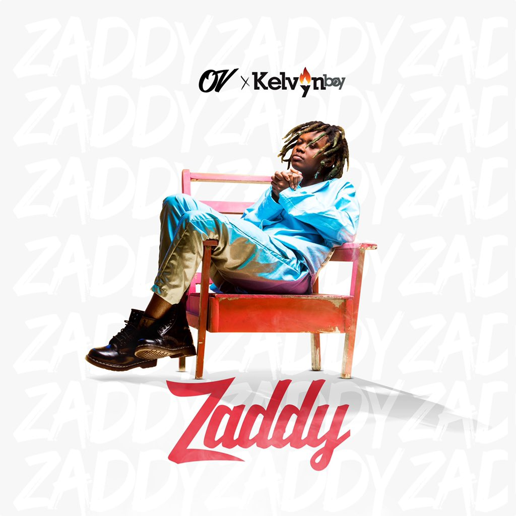 DOWNLOAD MP3: OV ft Kelvyn Boy – Zaddy