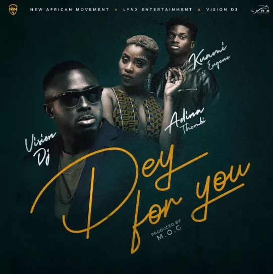 DOWNLOAD MP3: Vision DJ Ft. Kuami Eugene x Adina – Dey For You