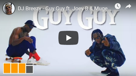 DJ Breezy ft Joey B & Mugeez (R2Bees) – Guy Guy (Official Video)
