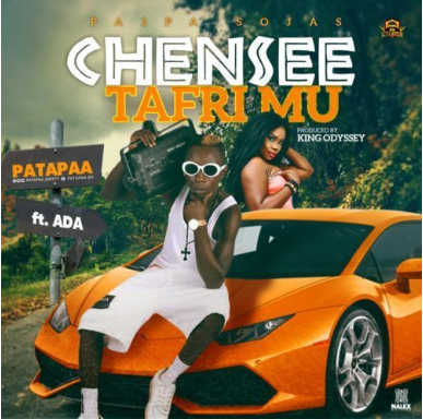 DOWNLOAD MP3: Patapaa Ft Ada – Chensee TafriMu (Prod. By King Odyssey)