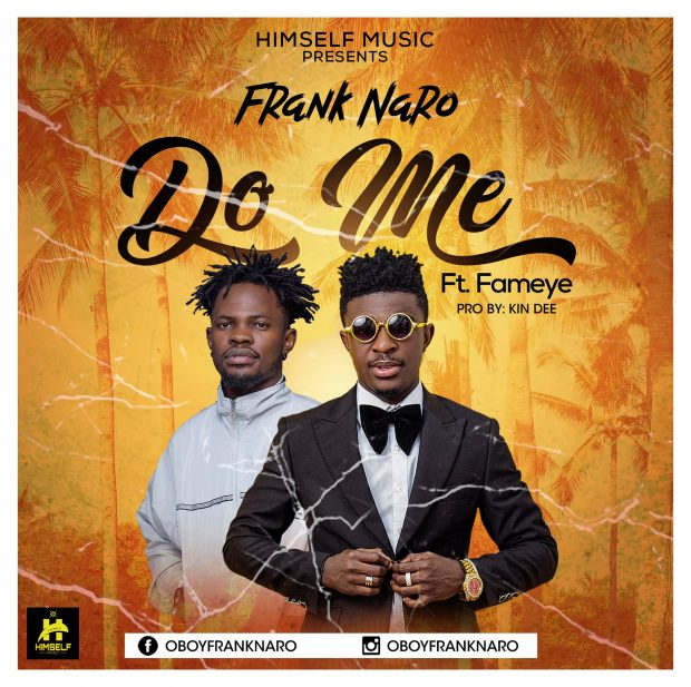DOWNLOAD MP3: Frank Naro Ft Fameye – Do Me