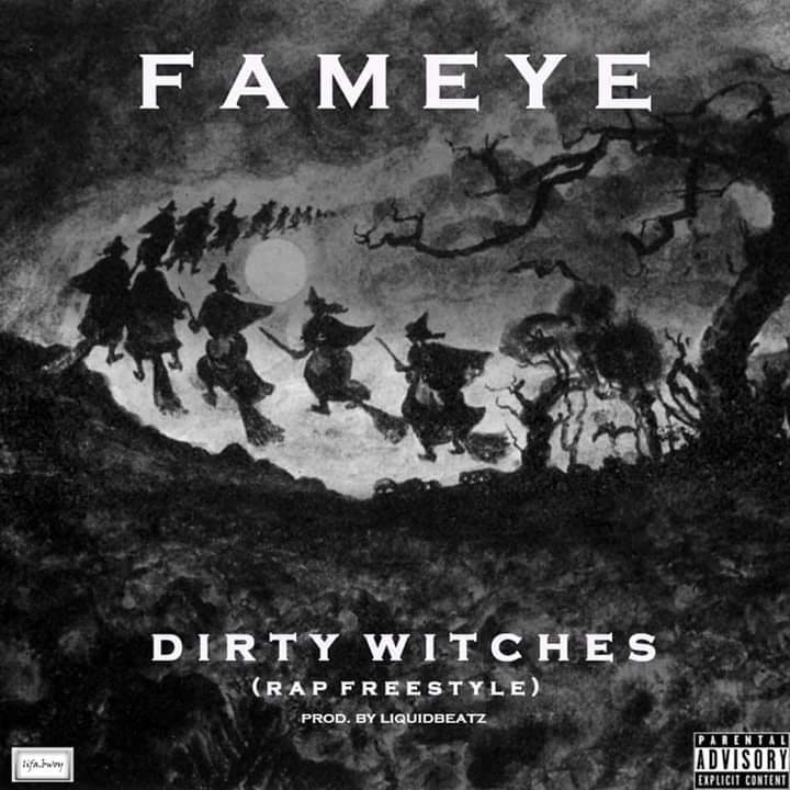 Fameye – Dirty Witches (Rap Freestyle) (www.Ghanasongs.com)