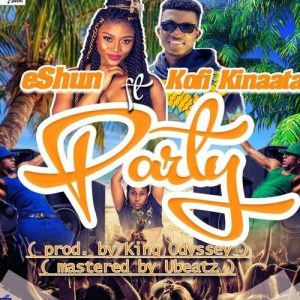 eShun ft. Kofi Kinaata – Party