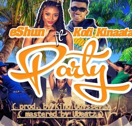 DOWNLOAD MP3: eShun ft. Kofi Kinaata – Party