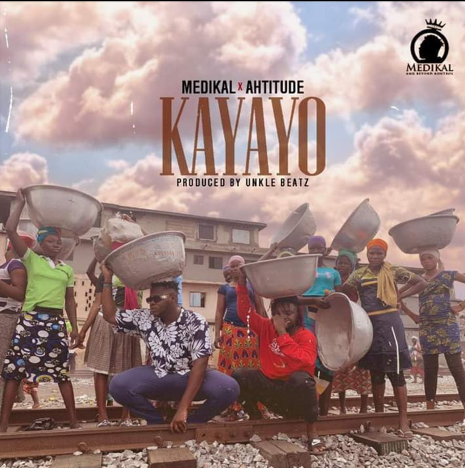DOWNLOAD MP3 : Medikal – Kayayo Ft. Ahtitude