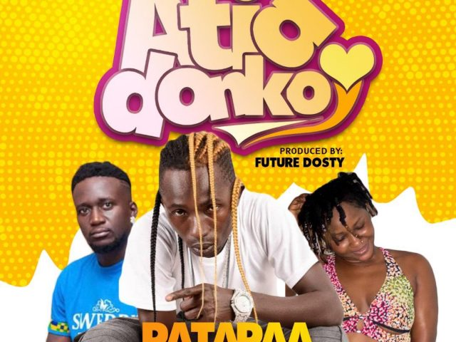 DOWNLOAD MP3 : Patapaa ft Size Zero X Nikki B – Atia Donko