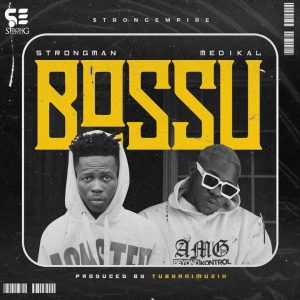 Strongman ft. Medikal Bossu