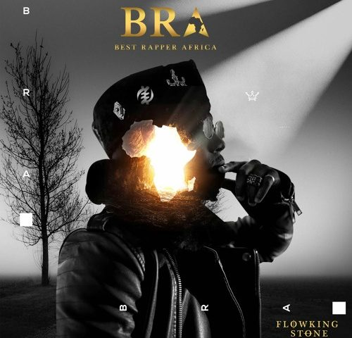 DOWNLOAD MP3 : Flowking Stone – Best Rapper Africa (BRA)