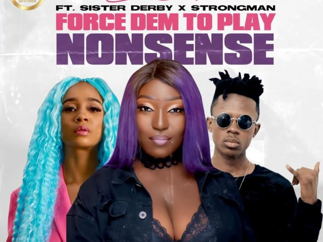 "OMG!! Find out the target of Eno Barony's ""FORCE THEM TO PLAY NONSENSE""  that is yet to be released featuring Sister Derby & strongman"