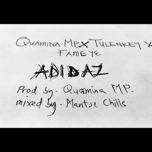 DOWNLOAD MP3 : Quamina Mp – Adidaz X Tulenkey X Fameye