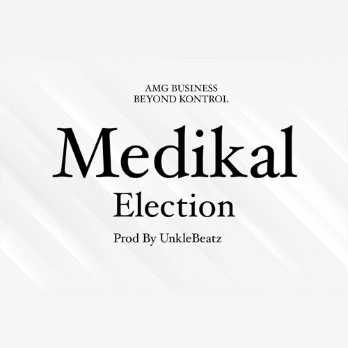 Medikal – Election (Prod By UnkleBeatz)