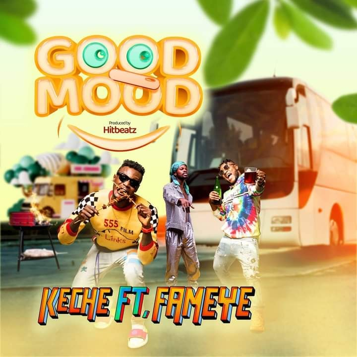 DOWNLOAD MP3 : Keche Ft Fameye – Good Mood (Prod By Hit Beatz)