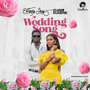Wendy Shay Ft. Kuami Eugene – Wedding Song